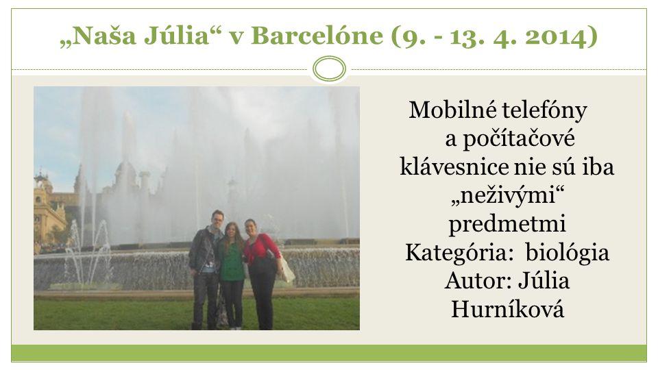 """Naša Júlia v Barcelóne (9. - 13. 4."