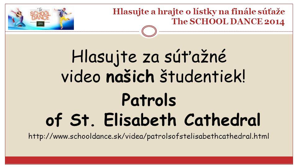 Hlasujte a hrajte o lístky na finále súťaže The SCHOOL DANCE 2014 Hlasujte za súťažné video našich študentiek.