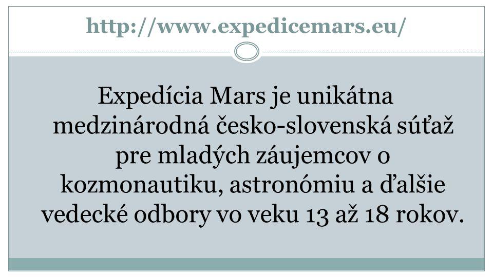 http://www.expedicemars.eu/ Expedícia Mars je unikátna medzinárodná česko-slovenská súťaž pre mladých záujemcov o kozmonautiku, astronómiu a ďalšie vedecké odbory vo veku 13 až 18 rokov.