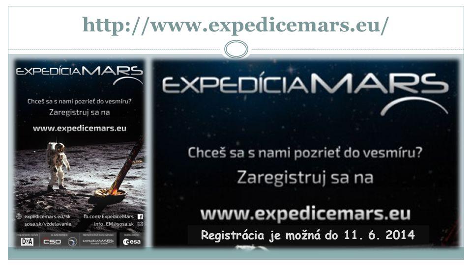 http://www.expedicemars.eu/ Registrácia je možná do 11. 6. 2014