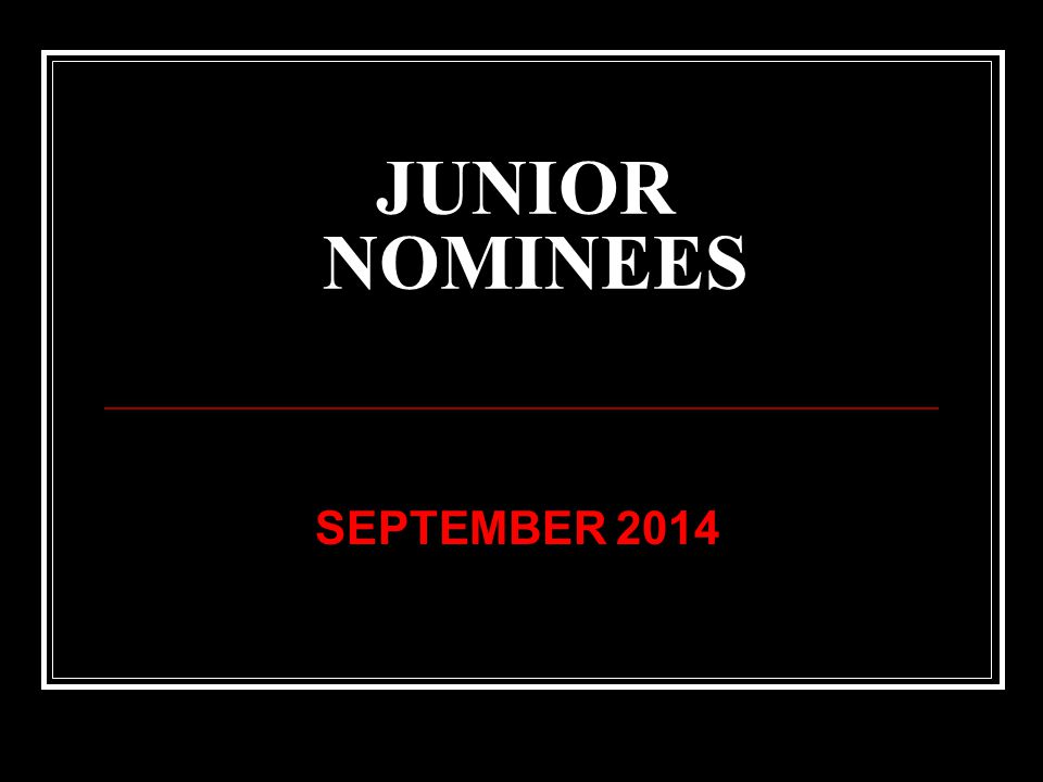 JUNIOR NOMINEES SEPTEMBER 2014