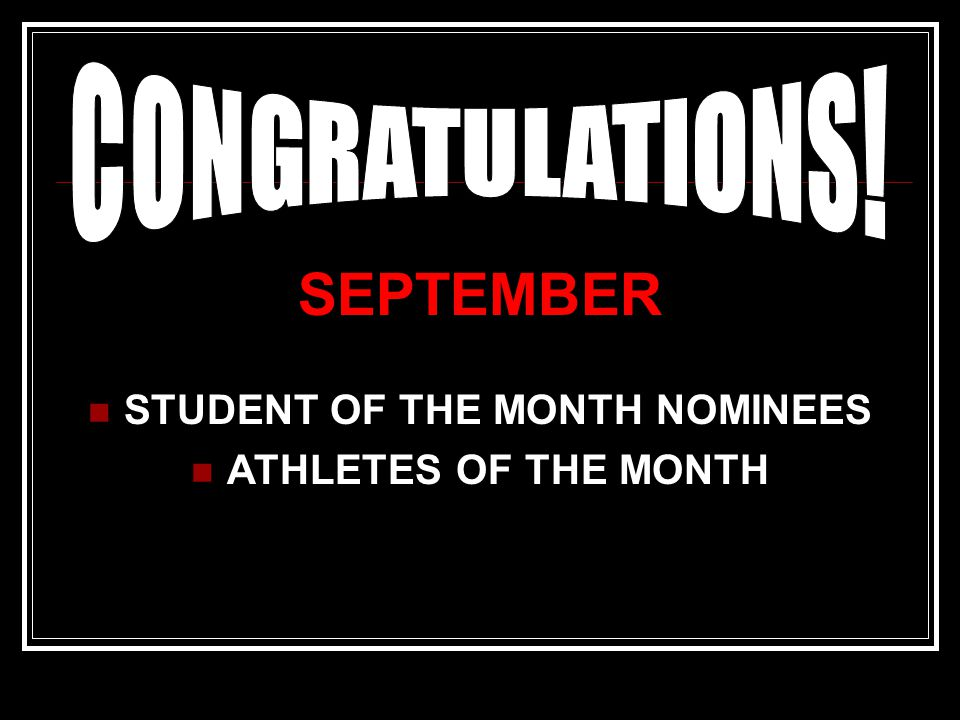 SEPTEMBER STUDENT OF THE MONTH NOMINEES ATHLETES OF THE MONTH