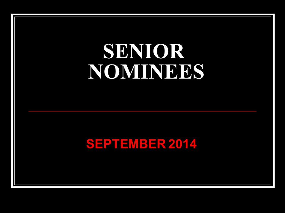 SENIOR NOMINEES SEPTEMBER 2014
