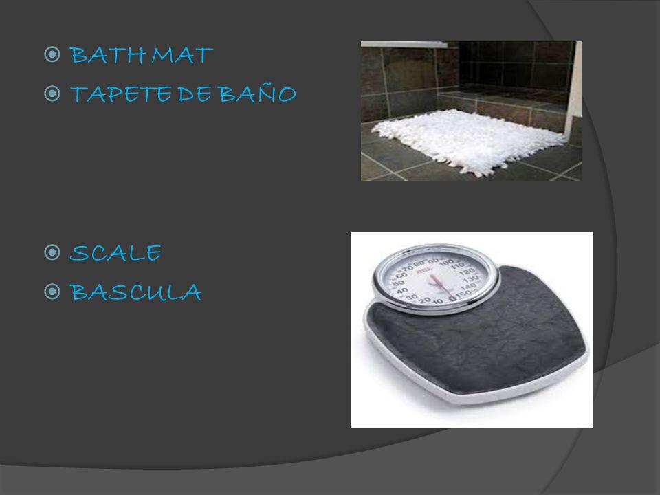  BATH MAT  TAPETE DE BAÑO  SCALE  BASCULA