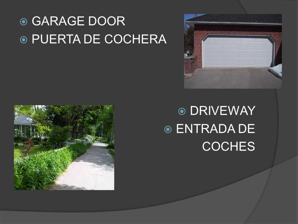  GARAGE DOOR  PUERTA DE COCHERA  DRIVEWAY  ENTRADA DE COCHES