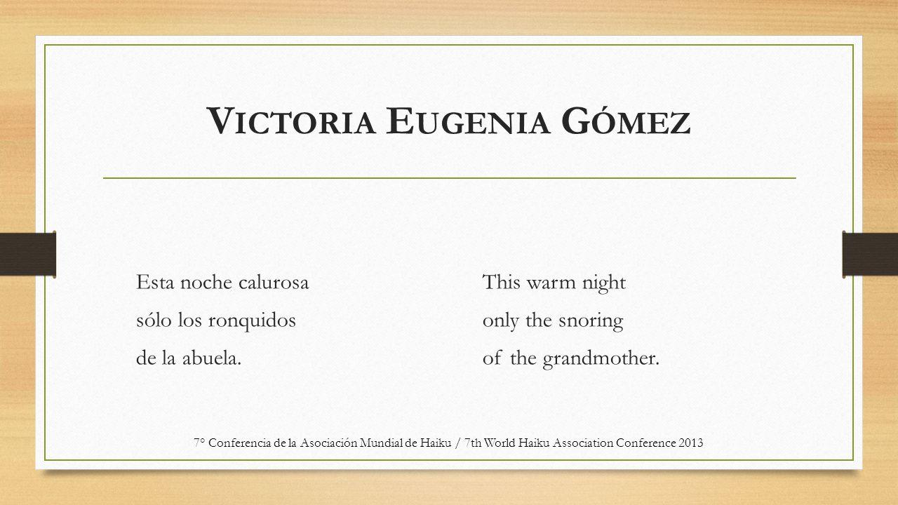 V ICTORIA E UGENIA G ÓMEZ Esta noche calurosa sólo los ronquidos de la abuela.