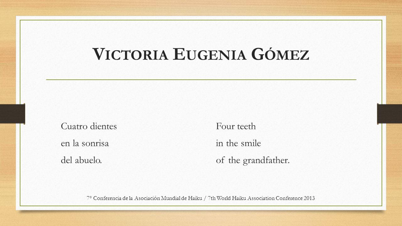 V ICTORIA E UGENIA G ÓMEZ Cuatro dientes en la sonrisa del abuelo.