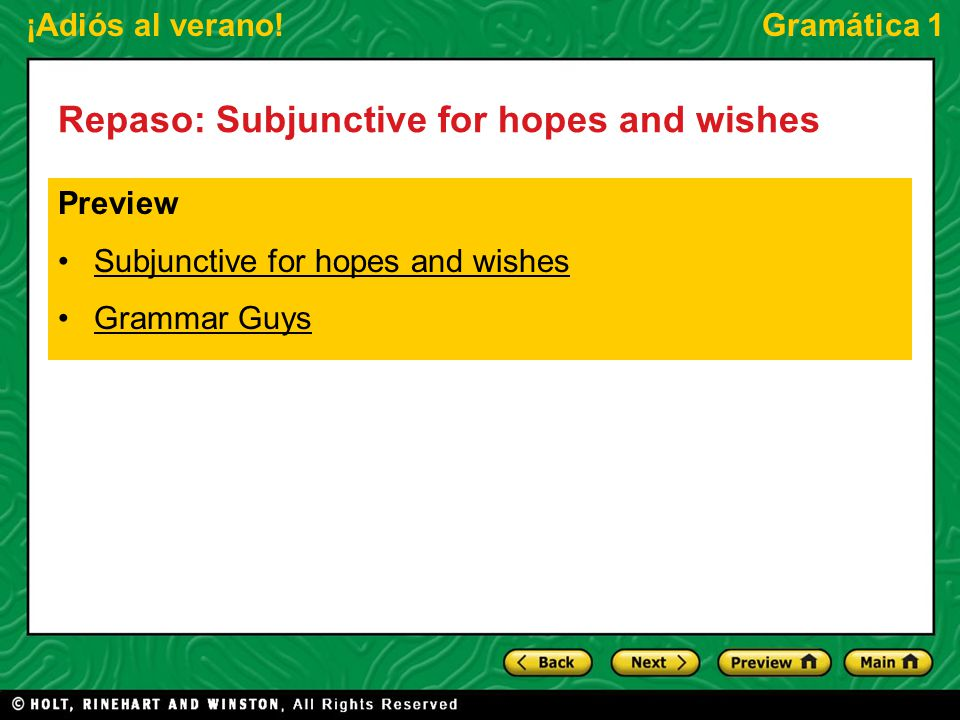 ¡Adiós al verano!Gramática 1 Repaso: Subjunctive for hopes and wishes Preview Subjunctive for hopes and wishes Grammar Guys