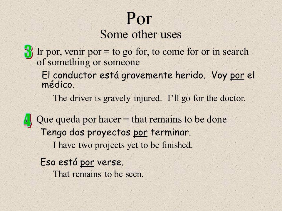 "Por ""Per"" La velocidad máxima es de 70 millas por hora. Some other uses Estar por + infinitive expresses readiness (to be about to do something) Estoy"