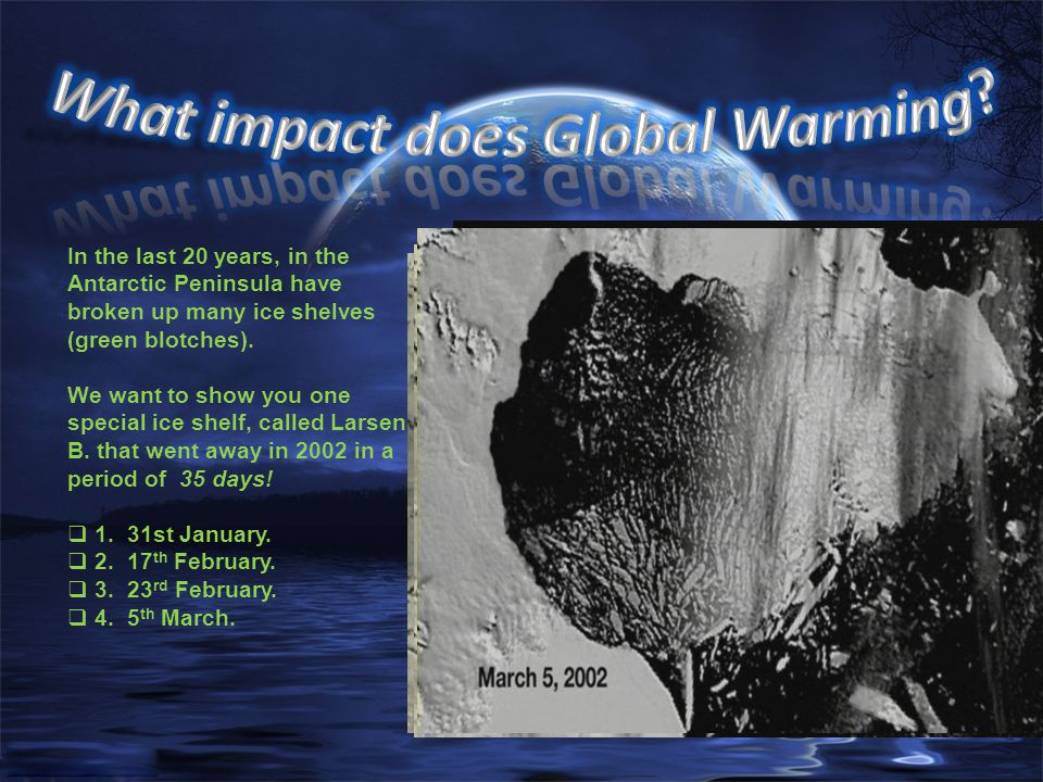 Well, we're going to show you a striking video, subtracted from An Inconvenience Truth , and it shows us what and how happened in the last Ice Age.
