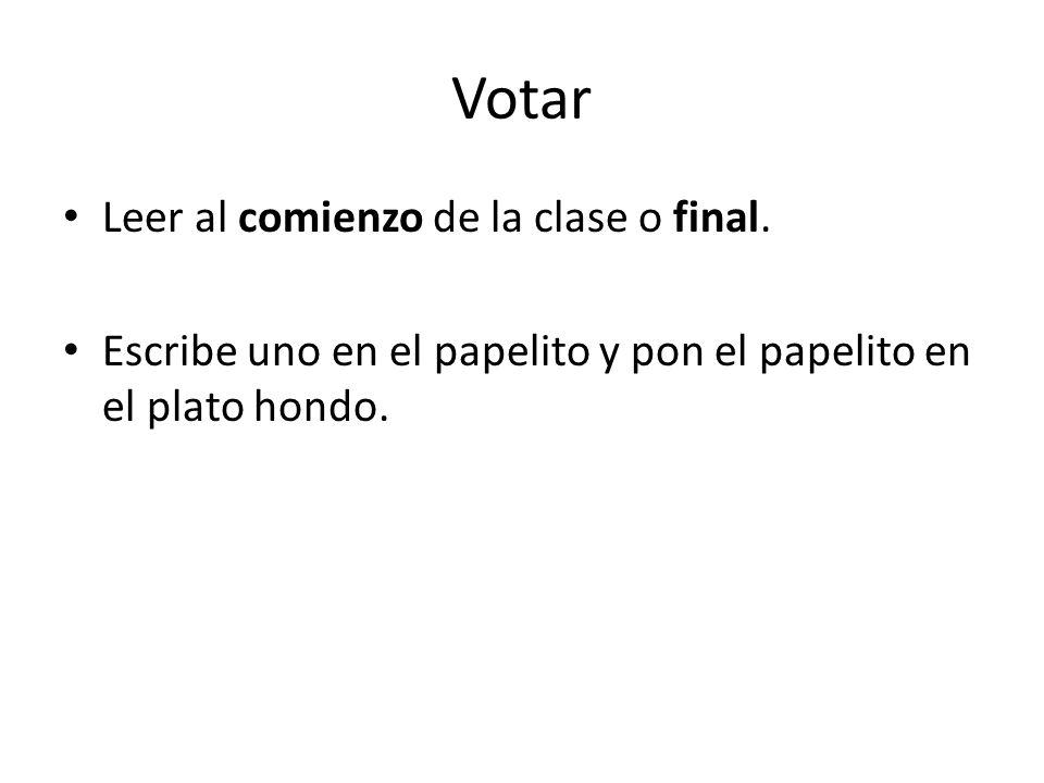 Votar Leer al comienzo de la clase o final.