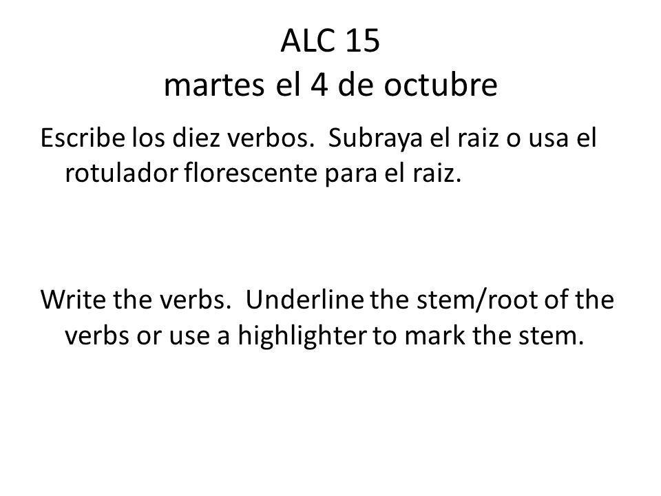 ALC 15 martes el 4 de octubre Escribe los diez verbos.