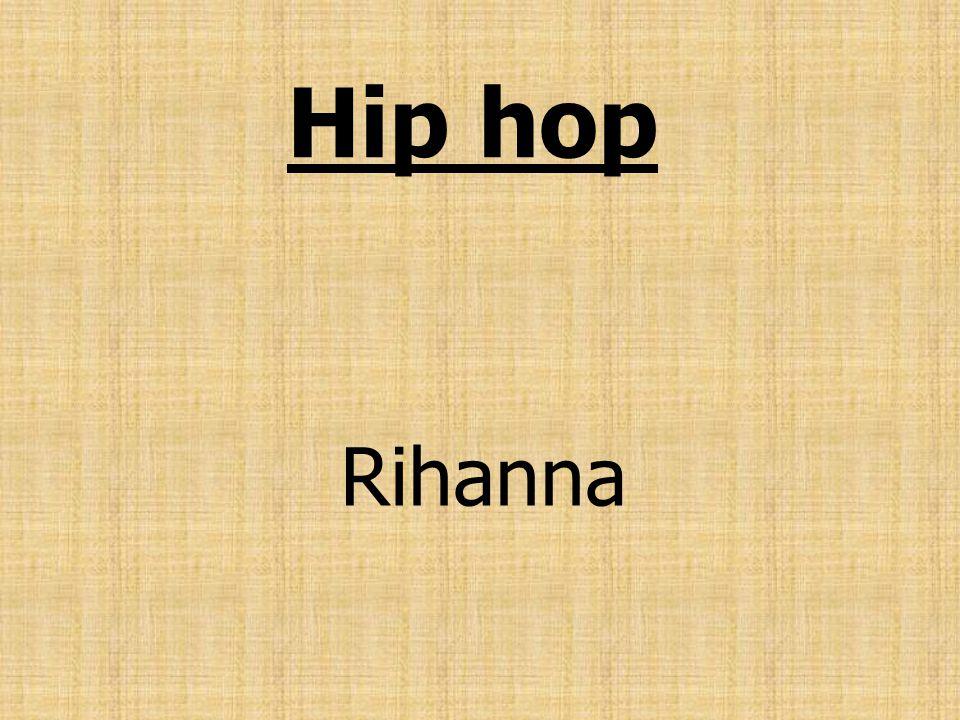 Hip hop Rihanna