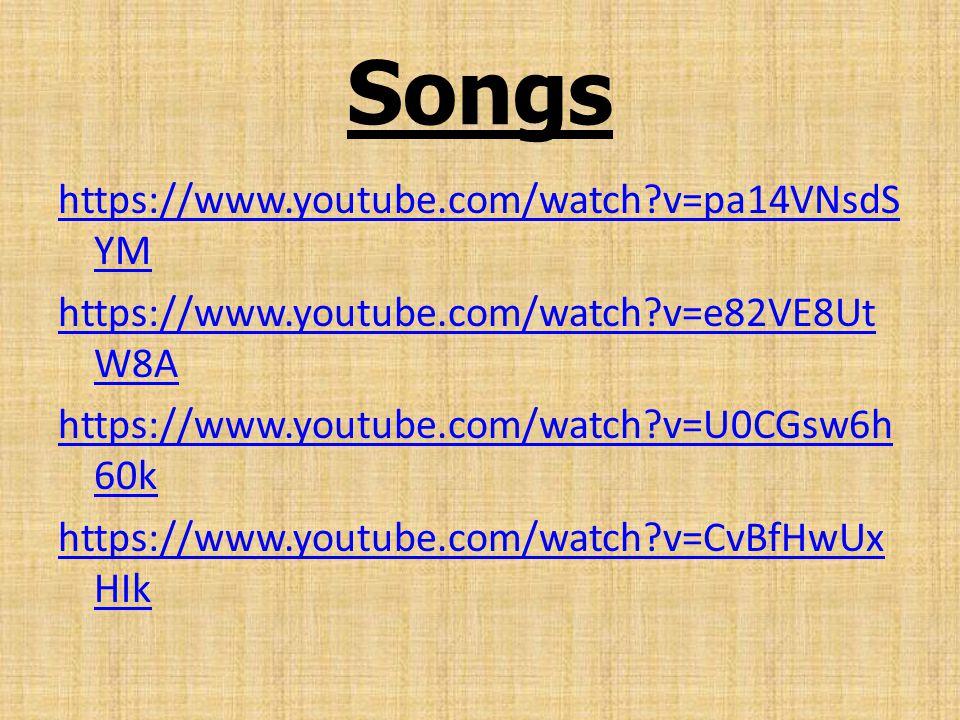 Songs https://www.youtube.com/watch v=pa14VNsdS YM https://www.youtube.com/watch v=e82VE8Ut W8A https://www.youtube.com/watch v=U0CGsw6h 60k https://www.youtube.com/watch v=CvBfHwUx HIk
