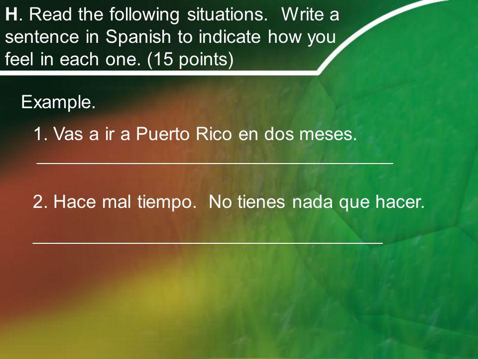 I.Write a sentence describing the weather in each scene.