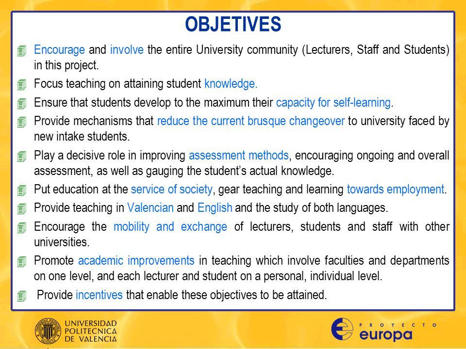 OBJETIVES 4 Encourage and involve the entire University community (Lecturers, Staff and Students) in this project.