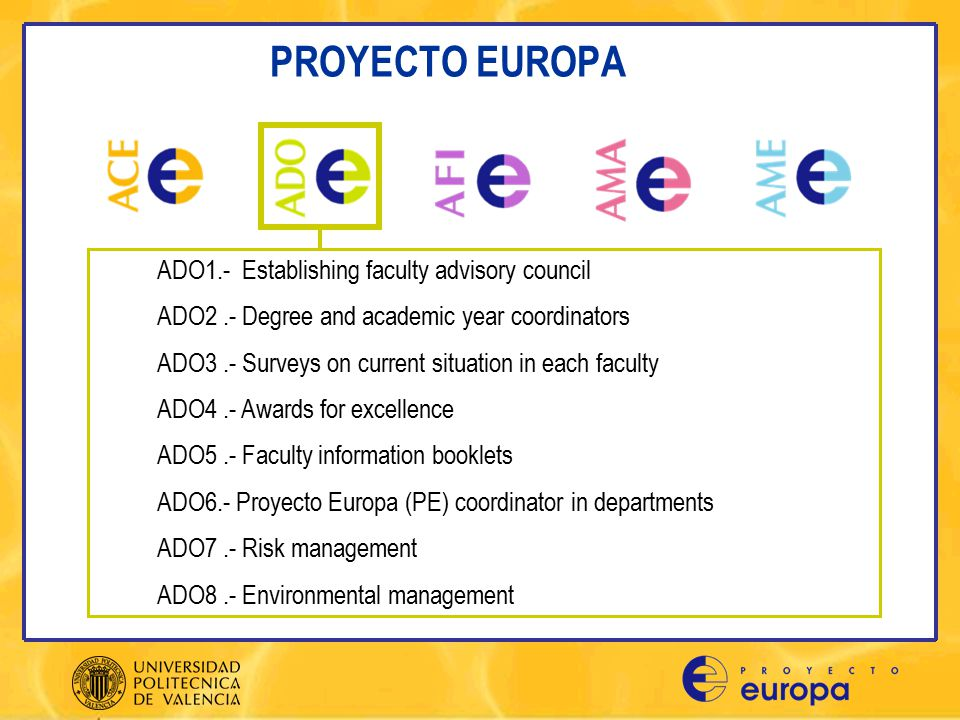 PROYECTO EUROPA OBJETIVE : Foster complementary education that leads to broader student training and contributes to optimal entry into the labour market.