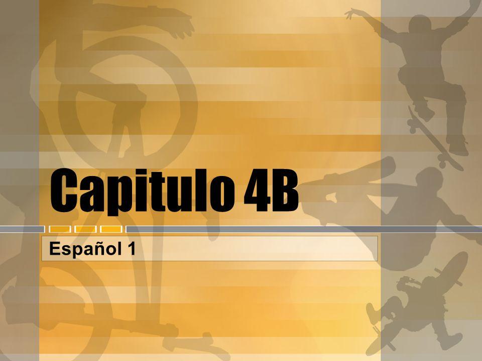 Capitulo 4B Español 1