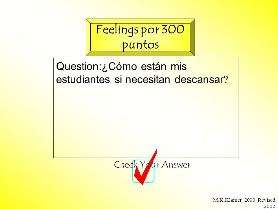 M.K.Klamer_2000_Revised 2002 Question:¿Cómo están mis estudiantes si necesitan descansar .
