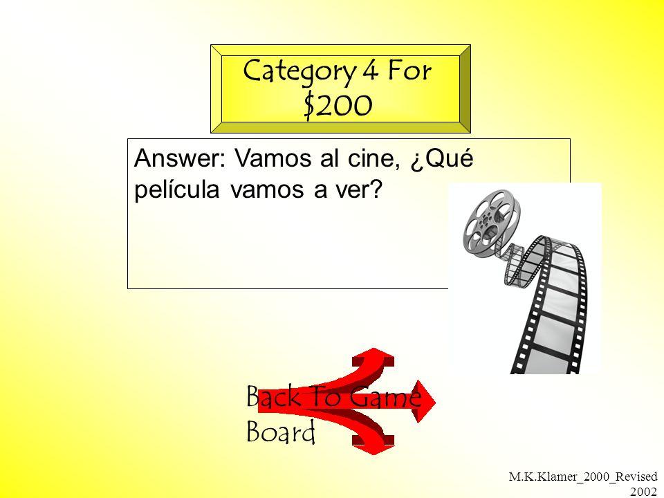 M.K.Klamer_2000_Revised 2002 Answer: Vamos al cine, ¿Qué película vamos a ver.