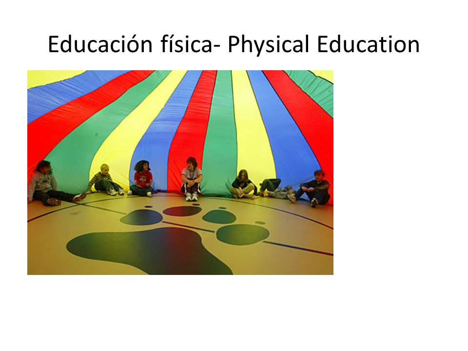 Educación física- Physical Education