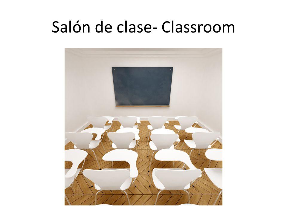 Salón de clase- Classroom