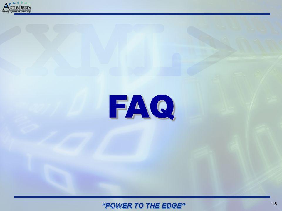 "18 ""POWER TO THE EDGE"" FAQFAQ"