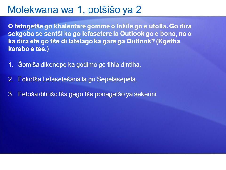Molekwana wa 1, potšišo ya 2 O fetogetše go khalentare gomme o lokile go e utolla.