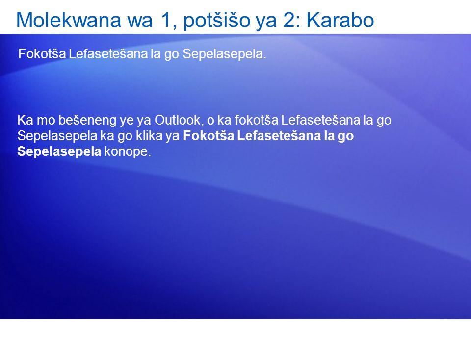 Molekwana wa 1, potšišo ya 2: Karabo Fokotša Lefasetešana la go Sepelasepela.