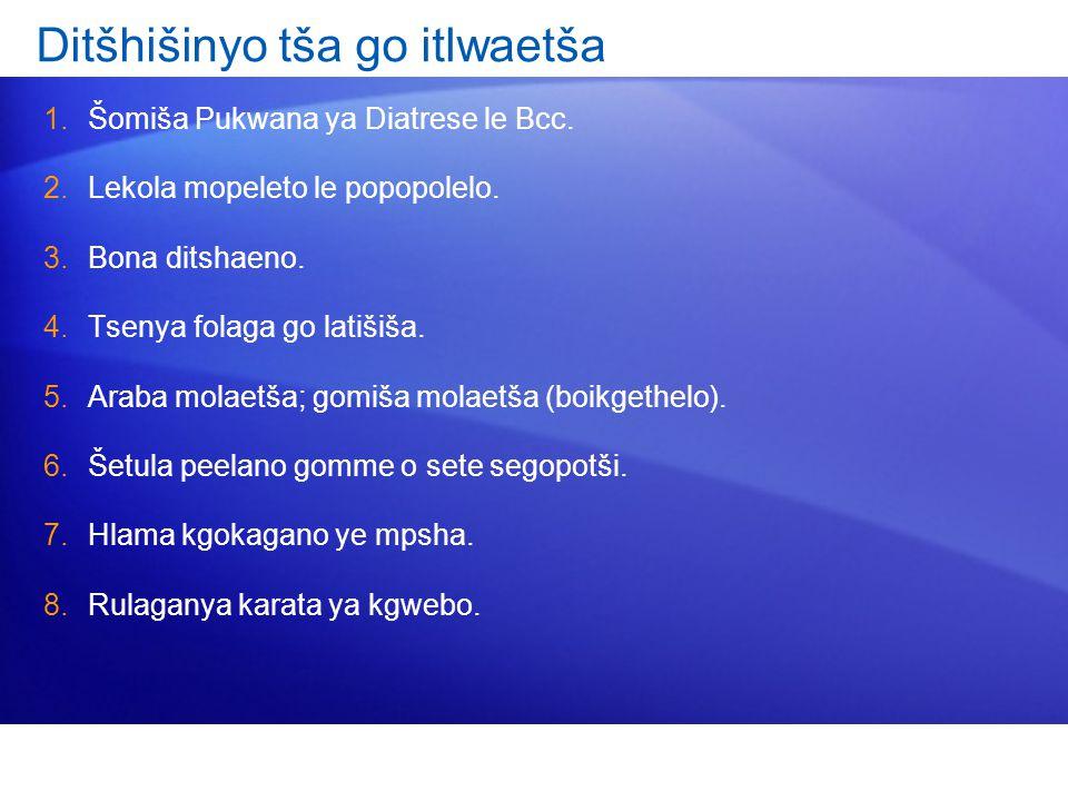 Ditšhišinyo tša go itlwaetša 1.Šomiša Pukwana ya Diatrese le Bcc.