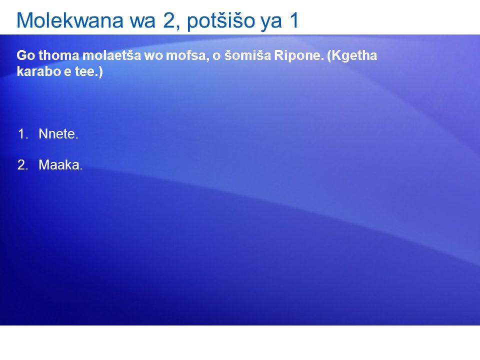 Molekwana wa 2, potšišo ya 1 Go thoma molaetša wo mofsa, o šomiša Ripone.