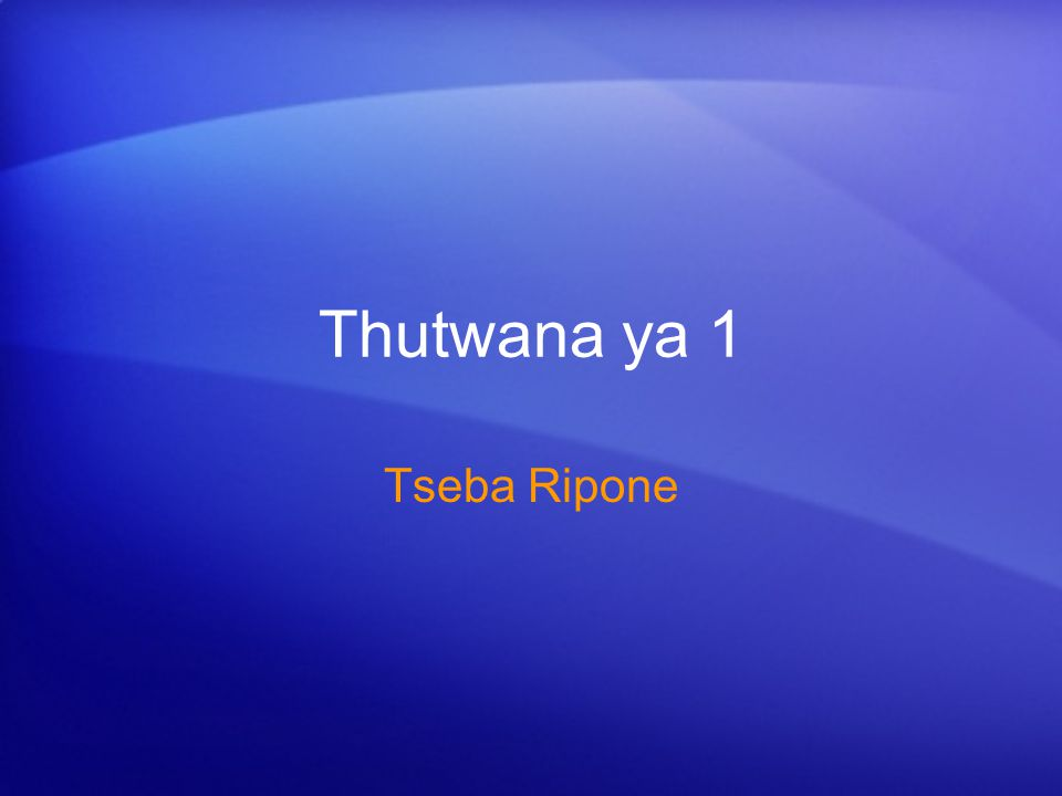 Thutwana ya 1 Tseba Ripone
