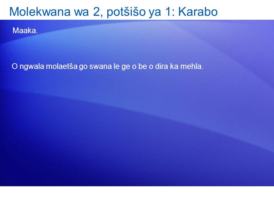 Molekwana wa 2, potšišo ya 1: Karabo Maaka. O ngwala molaetša go swana le ge o be o dira ka mehla.