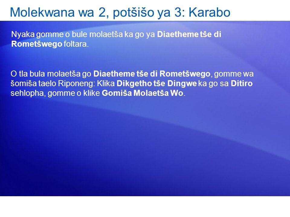 Molekwana wa 2, potšišo ya 3: Karabo Nyaka gomme o bule molaetša ka go ya Diaetheme tše di Rometšwego foltara.