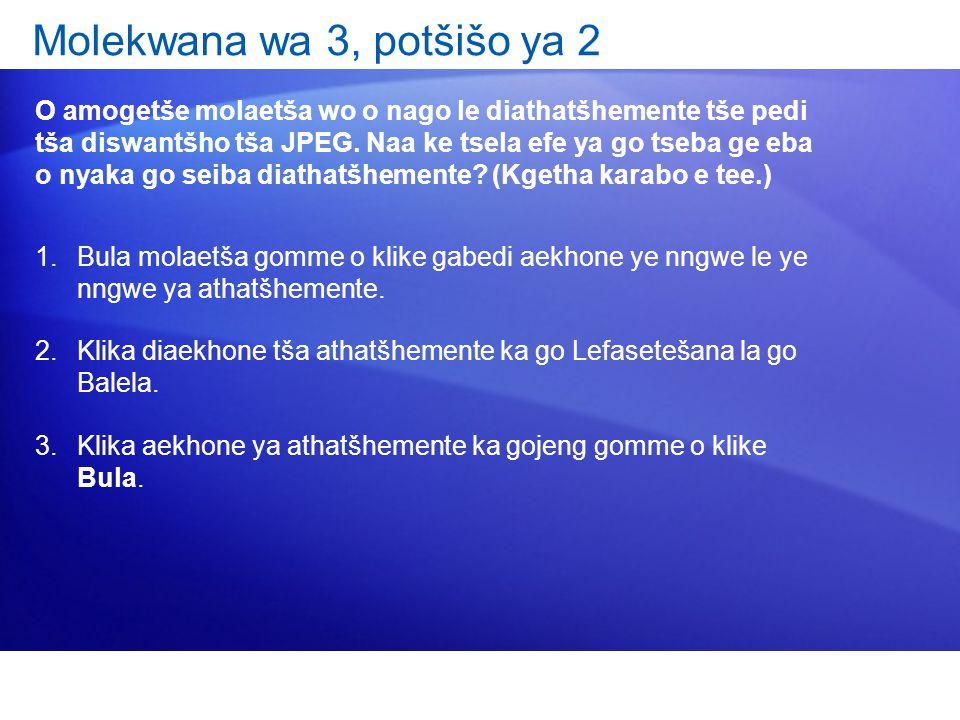 Molekwana wa 3, potšišo ya 2 O amogetše molaetša wo o nago le diathatšhemente tše pedi tša diswantšho tša JPEG.