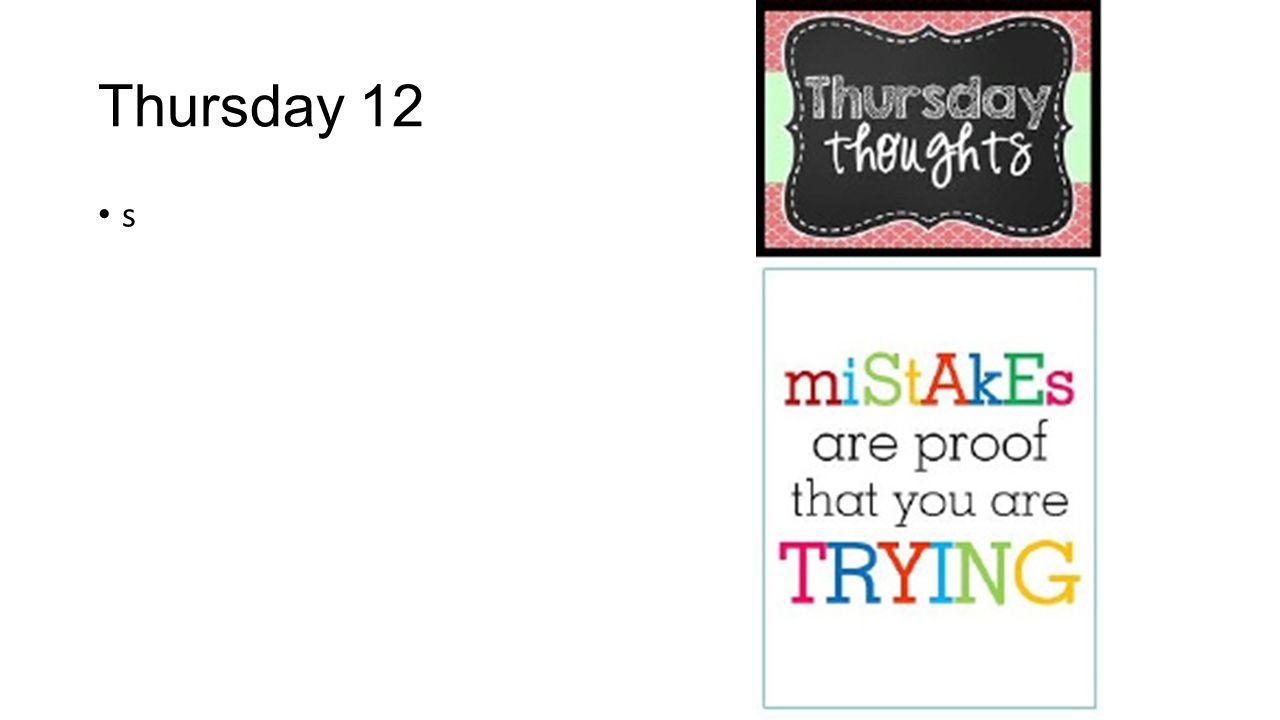 Thursday 12 s