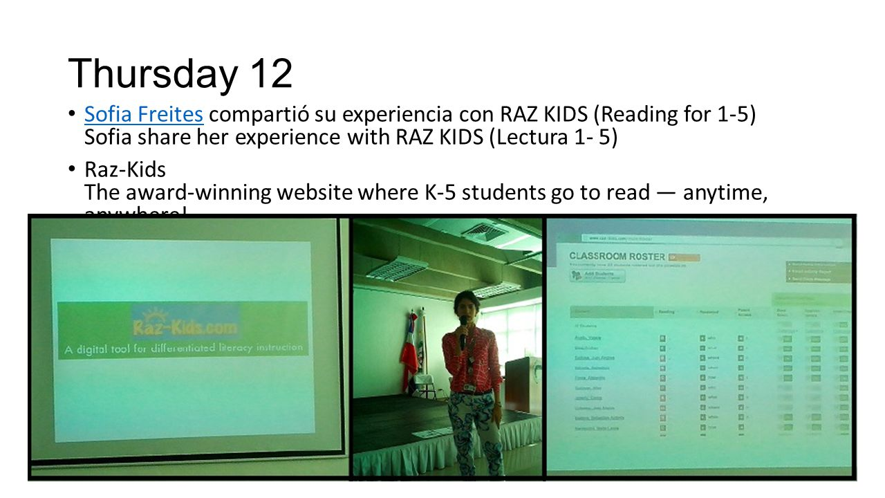 Thursday 12 Sofia Freites compartió su experiencia con RAZ KIDS (Reading for 1-5) Sofia share her experience with RAZ KIDS (Lectura 1- 5) Sofia Freite