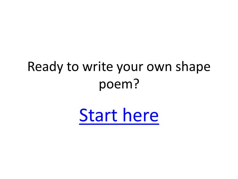 Ready to write your own shape poem? Start here