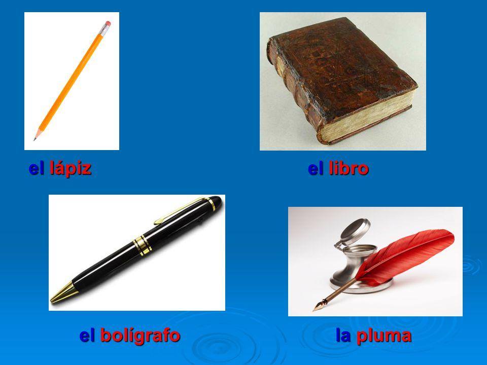 el lápiz el libro el bolígrafo la pluma