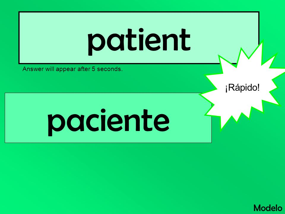 patient Answer will appear after 5 seconds. Modelo paciente ¡Rápido!