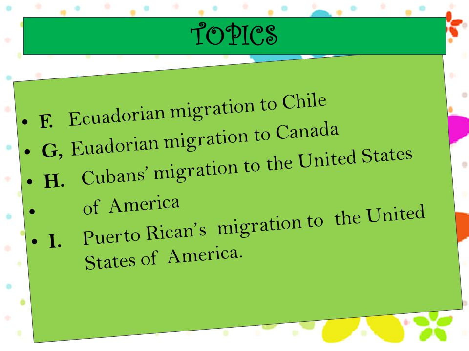 F. Ecuadorian migration to Chile G, Euadorian migration to Canada H.