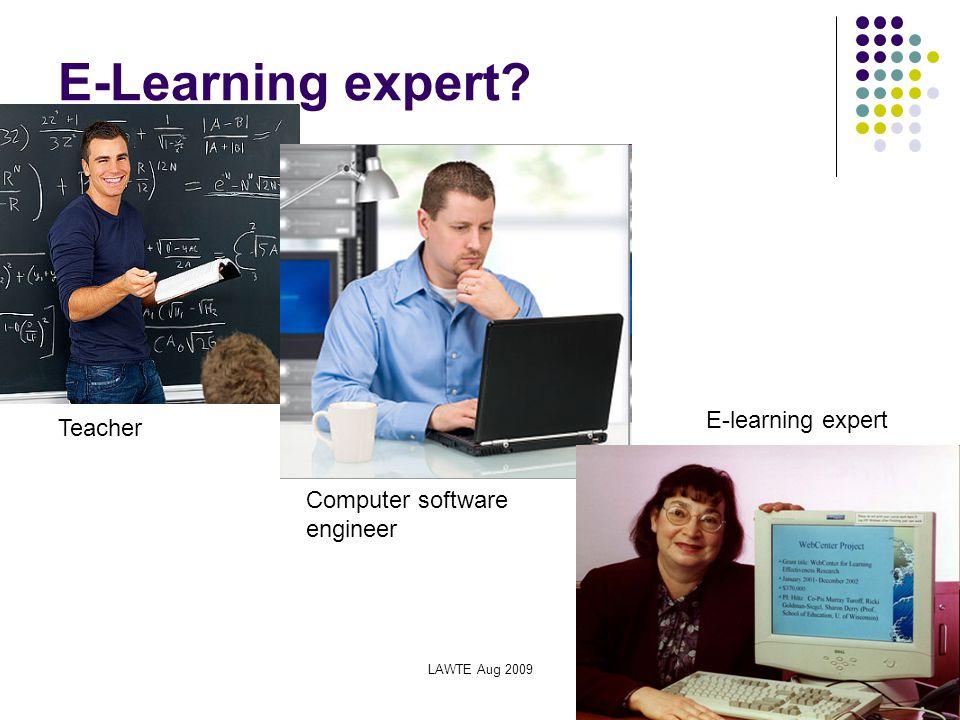 LAWTE Aug 20094 E-Learning expert Teacher Computer software engineer E-learning expert