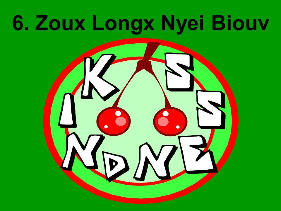 6. Zoux Longx Nyei Biouv