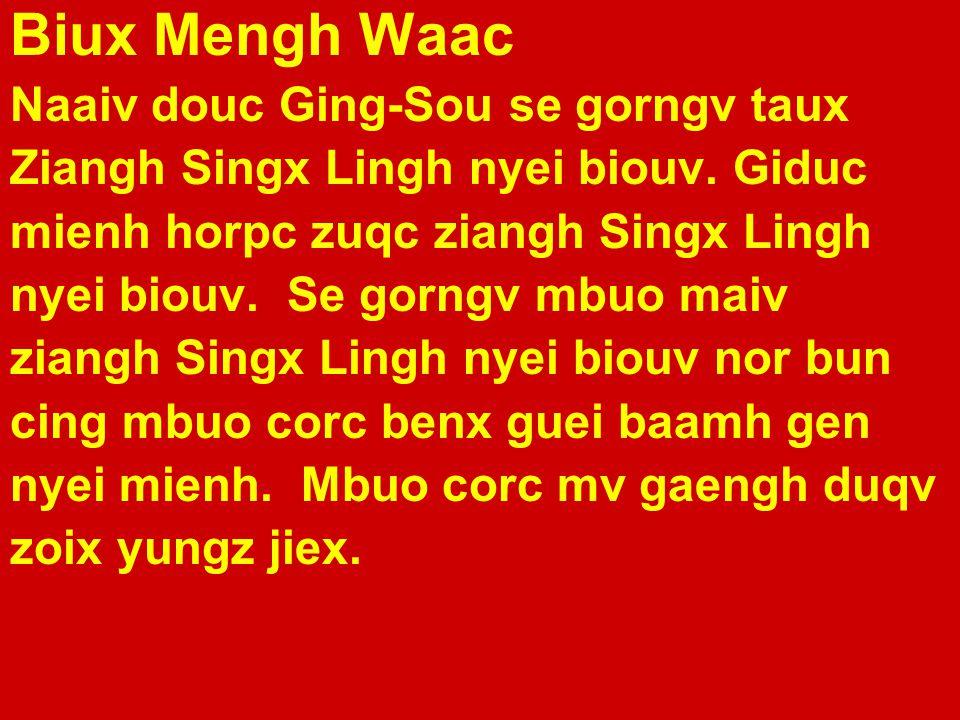 Biux Mengh Waac Naaiv douc Ging-Sou se gorngv taux Ziangh Singx Lingh nyei biouv.