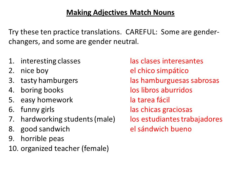 Making Adjectives Match Nouns Try these ten practice translations.