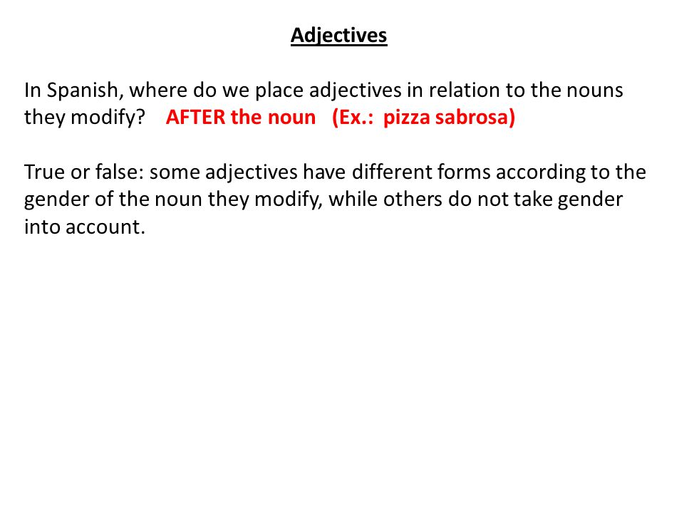 Adjectives In Spanish, where do we place adjectives in relation to the nouns they modify.