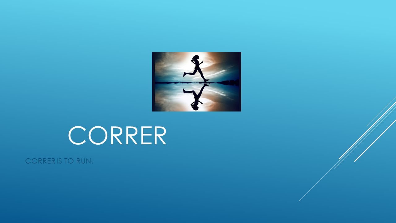 CORRER CORRER IS TO RUN.