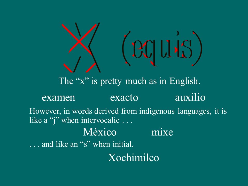 The x is pretty much as in English.