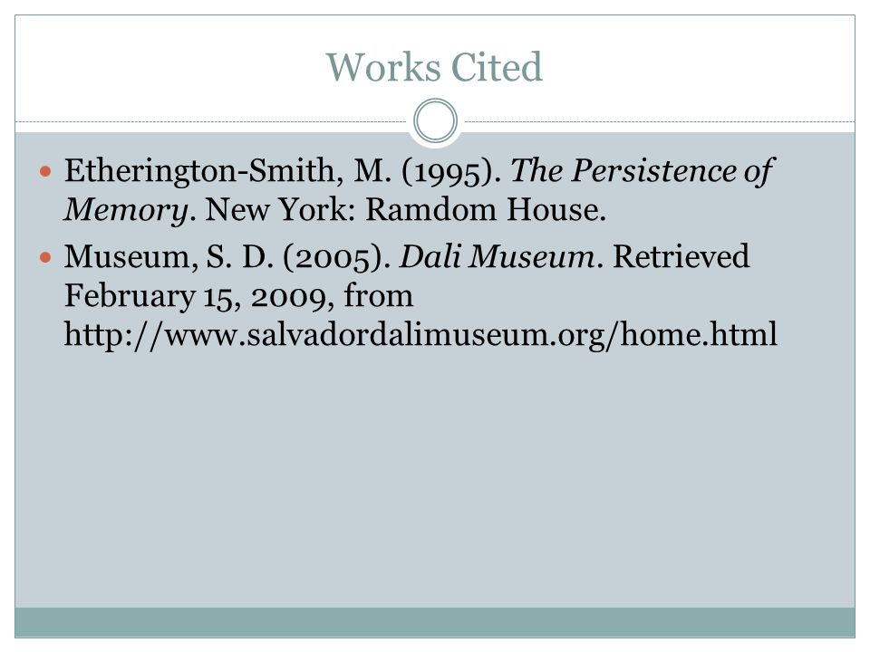 Works Cited Etherington-Smith, M.(1995). The Persistence of Memory.