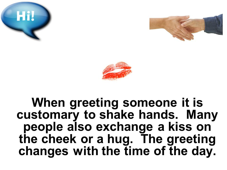 Aim express greetings and farewells and words of politeness in when greeting someone it is customary to shake hands m4hsunfo